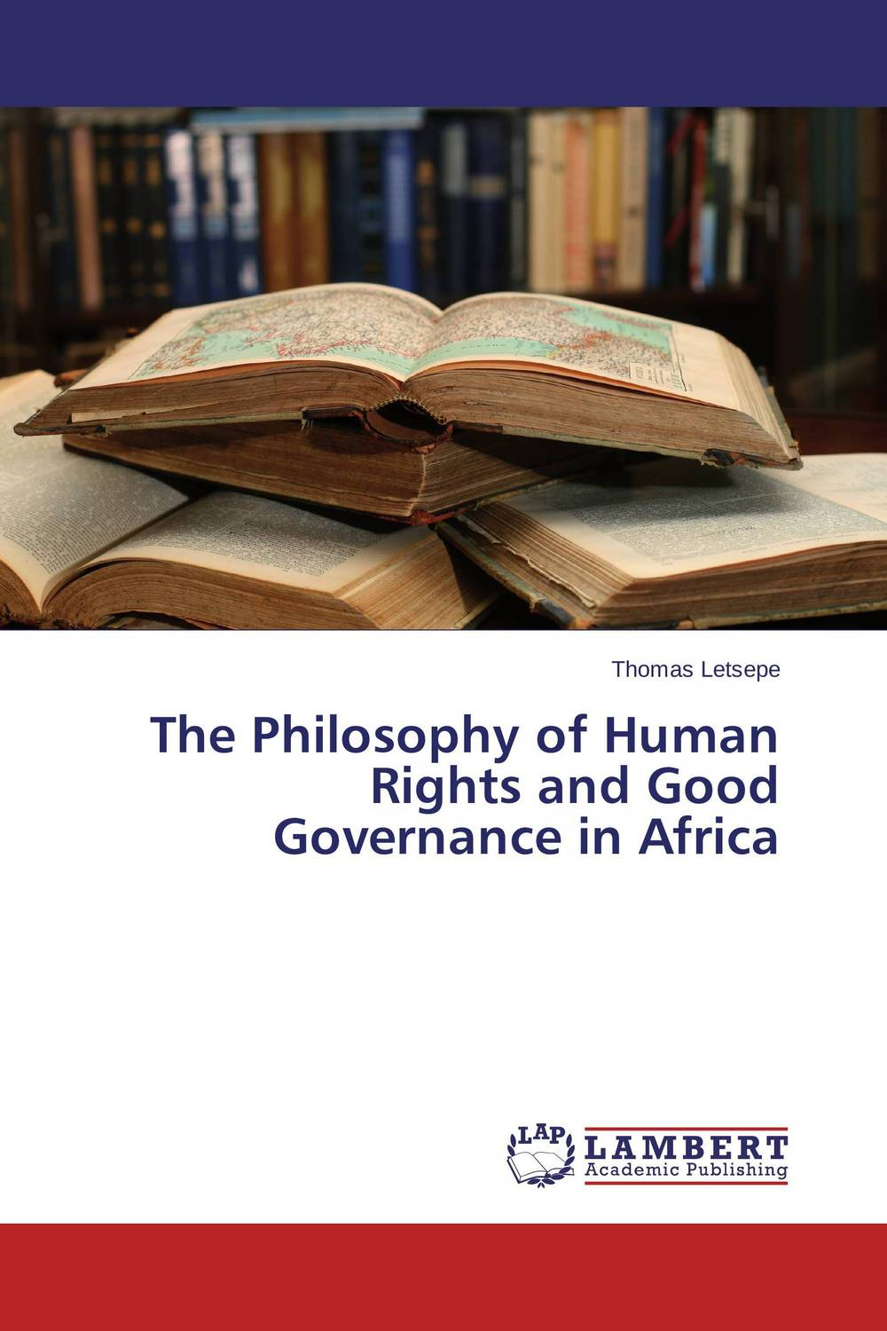 The Philosophy of Human Rights and Good Governance in Africa
