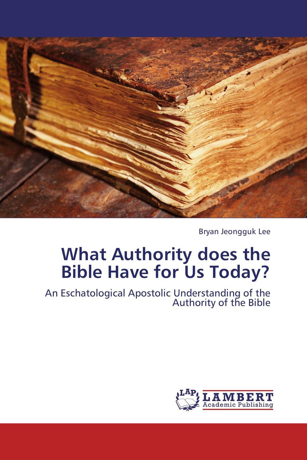 What Authority does the Bible Have for Us Today?