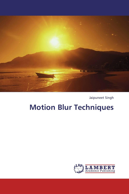 Motion Blur Techniques wilson n d boys of blur