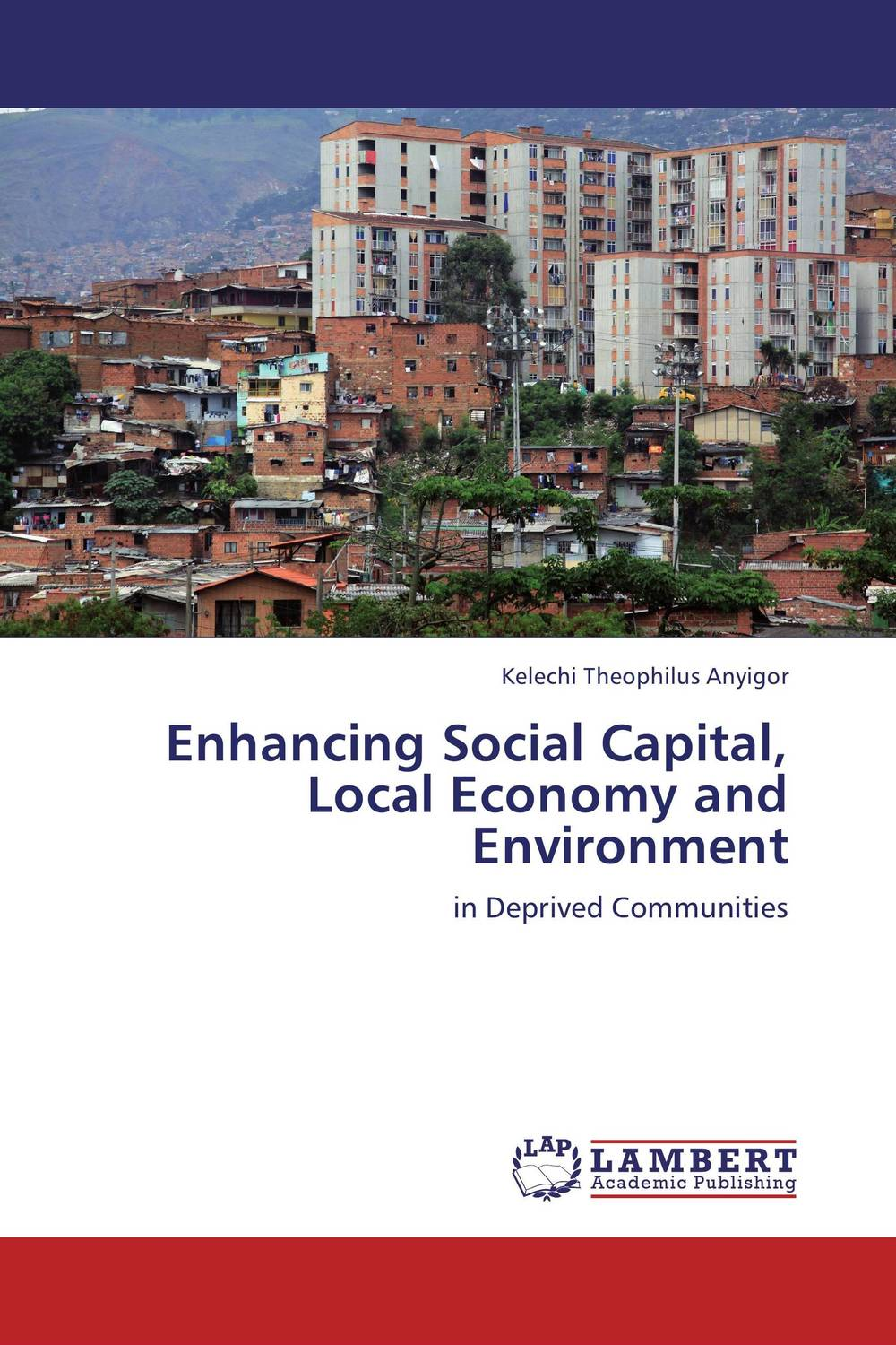 Enhancing Social Capital, Local Economy and Environment i manev social capital and strategy effectiveness an empirical study of entrepreneurial ventures in a transition economy