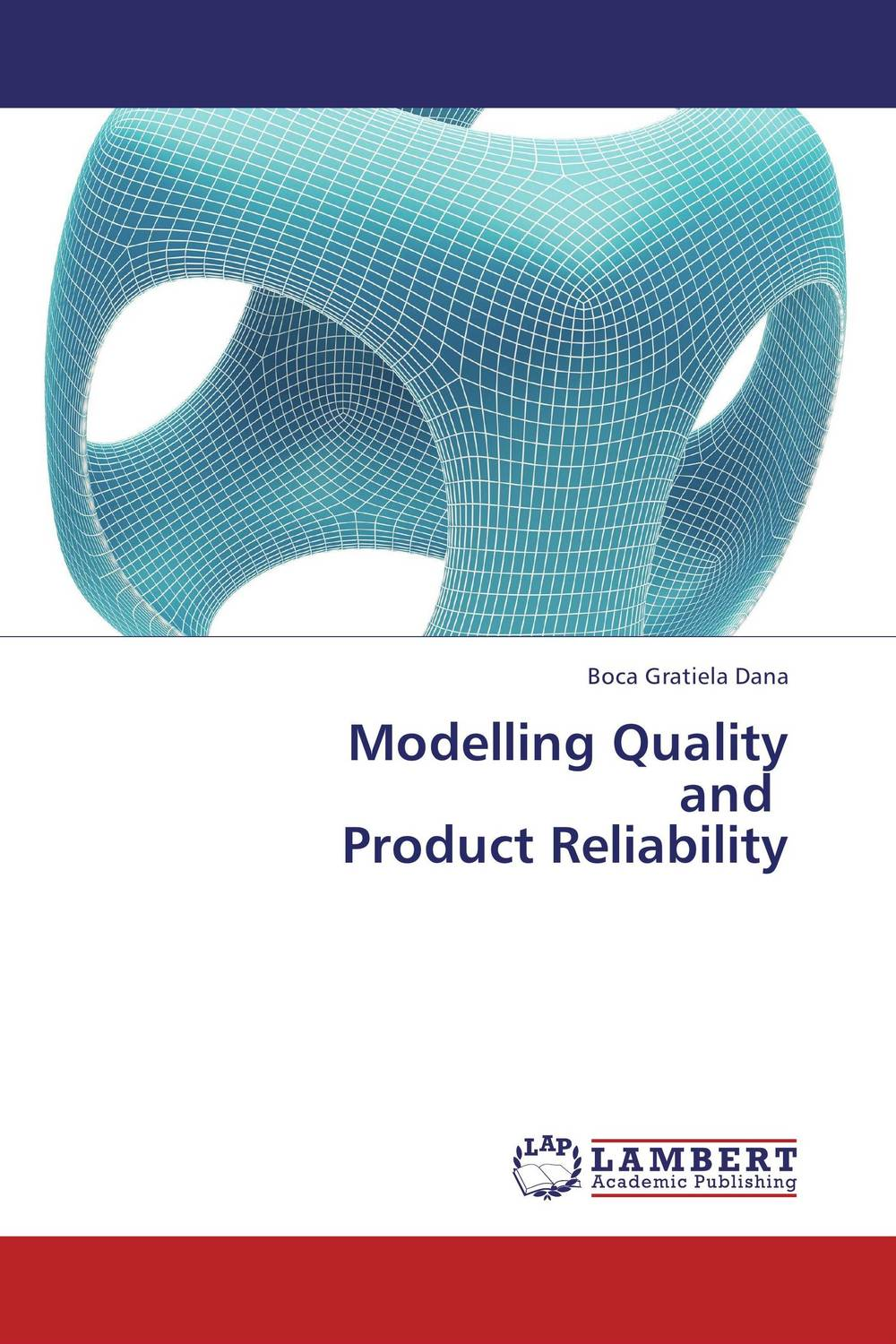 Modelling Quality and Product Reliability raheja dev g design for reliability