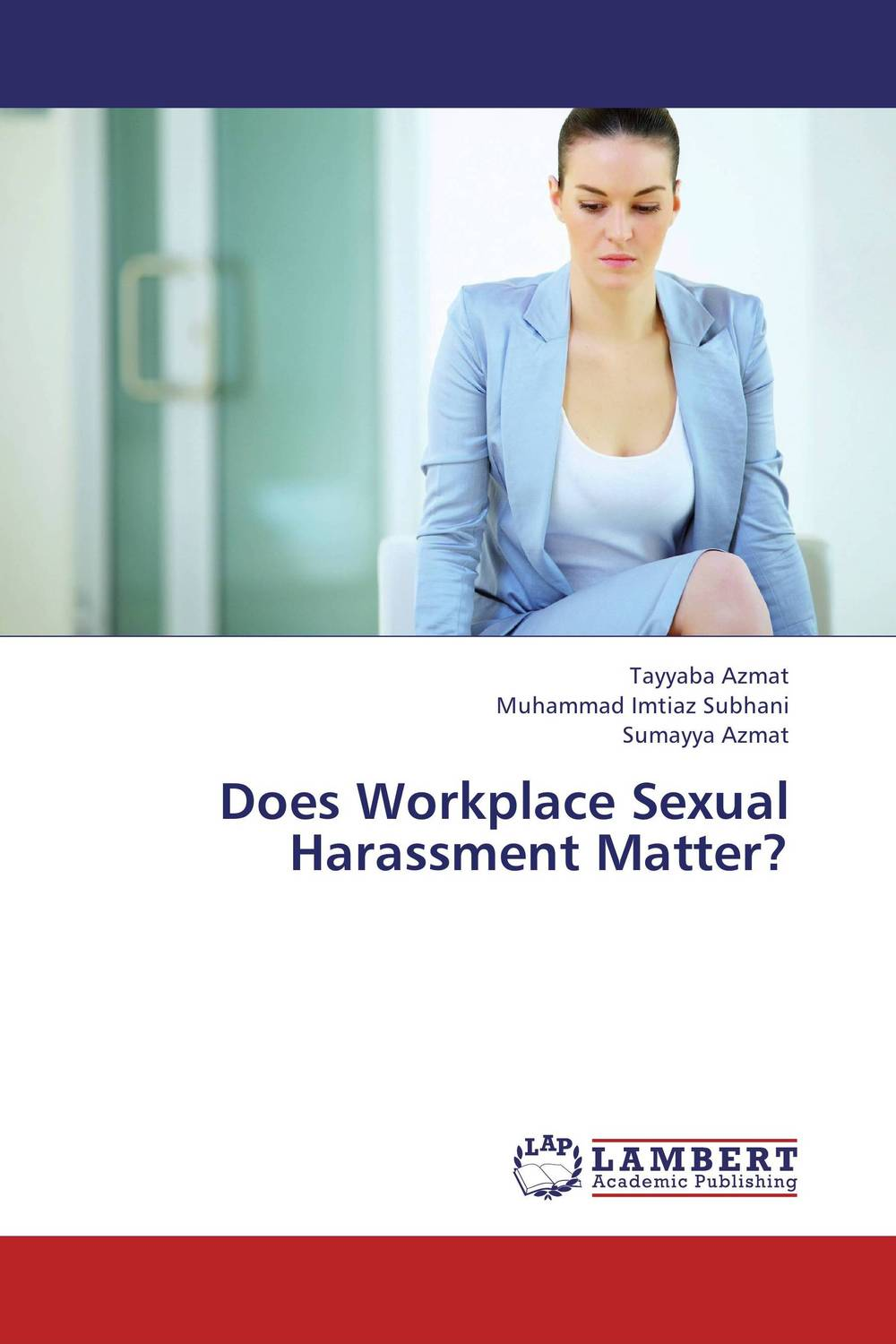 Does Workplace Sexual Harassment Matter? happiness at the workplace