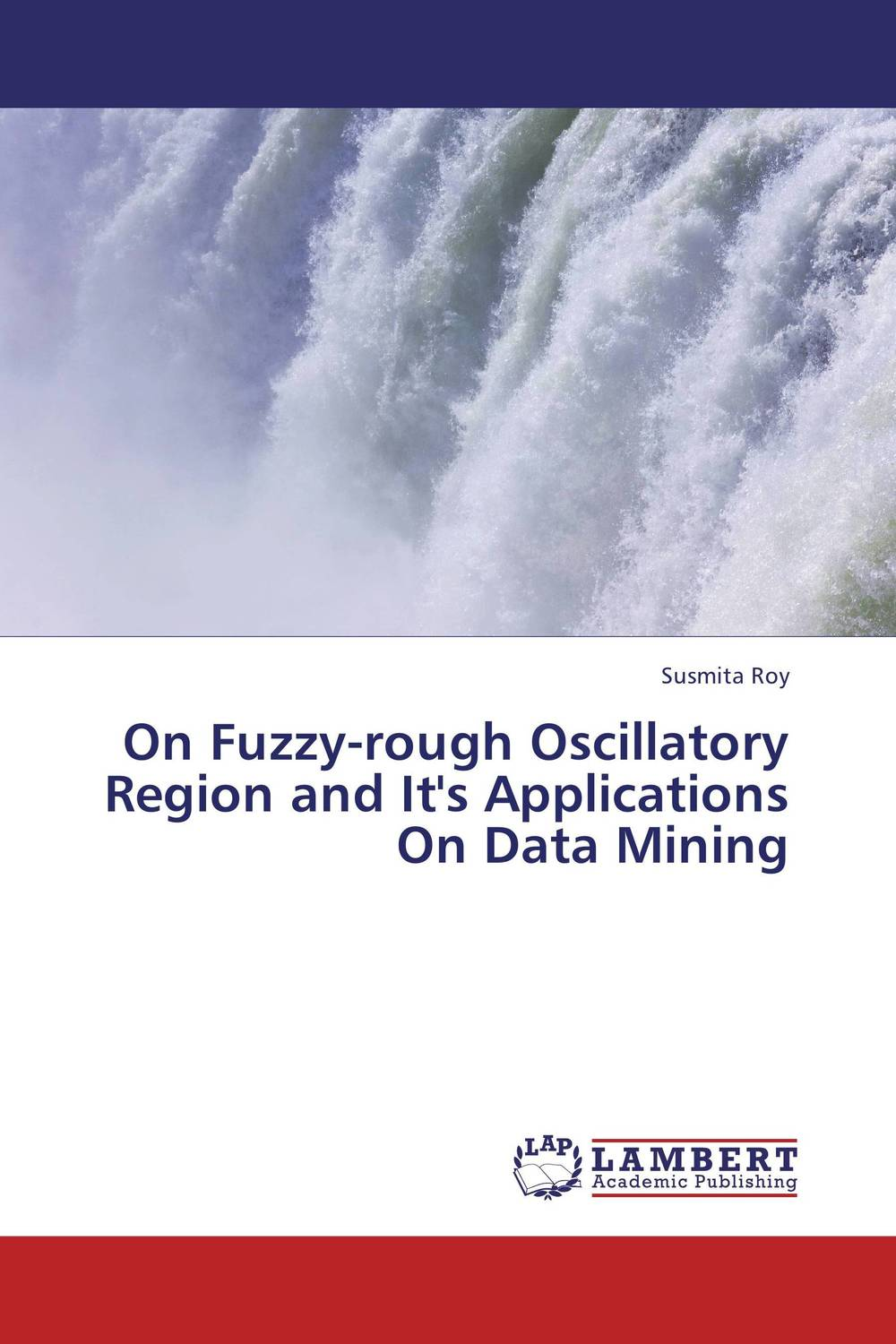 On Fuzzy-rough Oscillatory Region and It's Applications On Data Mining susmita roy on fuzzy rough oscillatory region and it s applications on data mining
