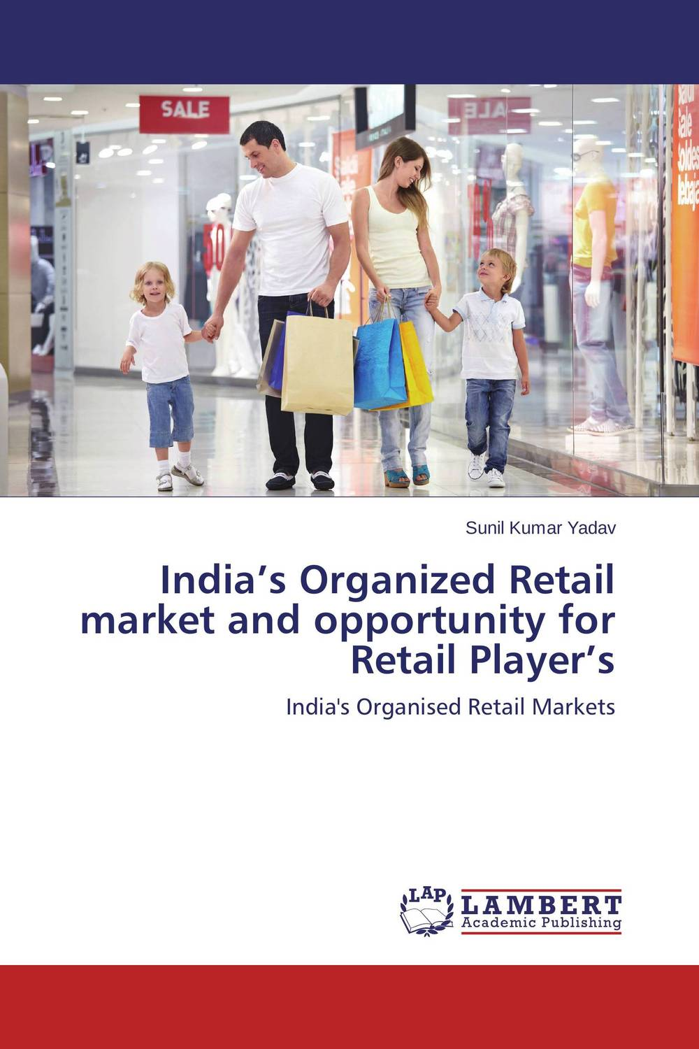 India's Organized Retail market and opportunity for Retail Player's