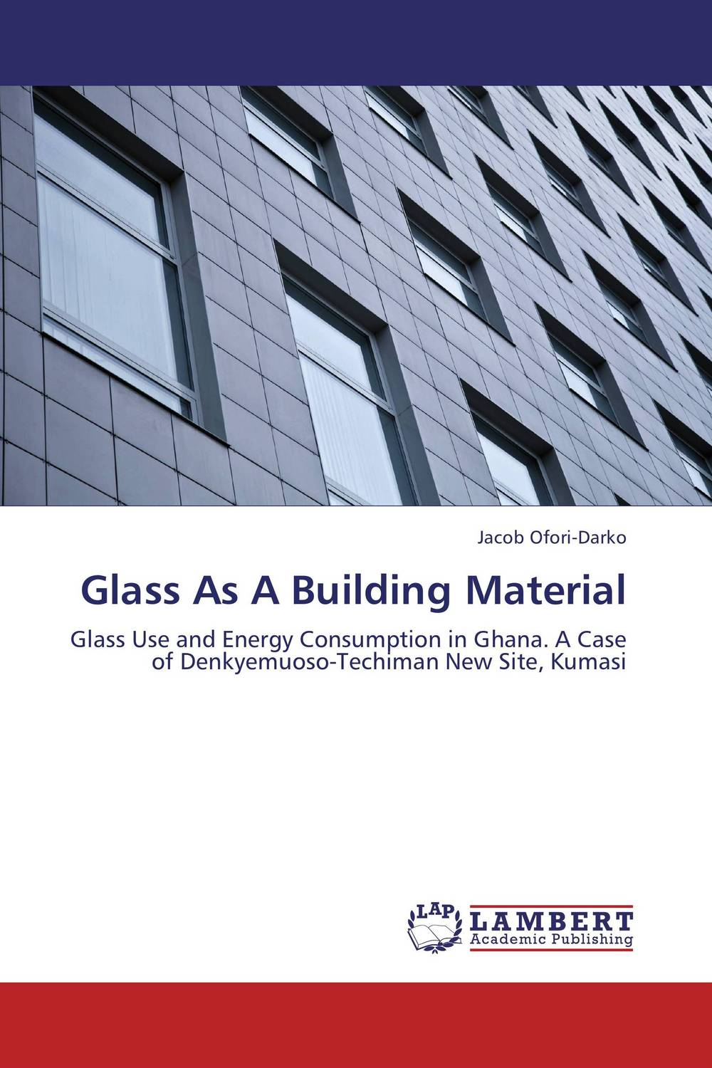 Glass As A Building Material modestus fosu use of ghanaian english in kofi awoonor s this earth my brother