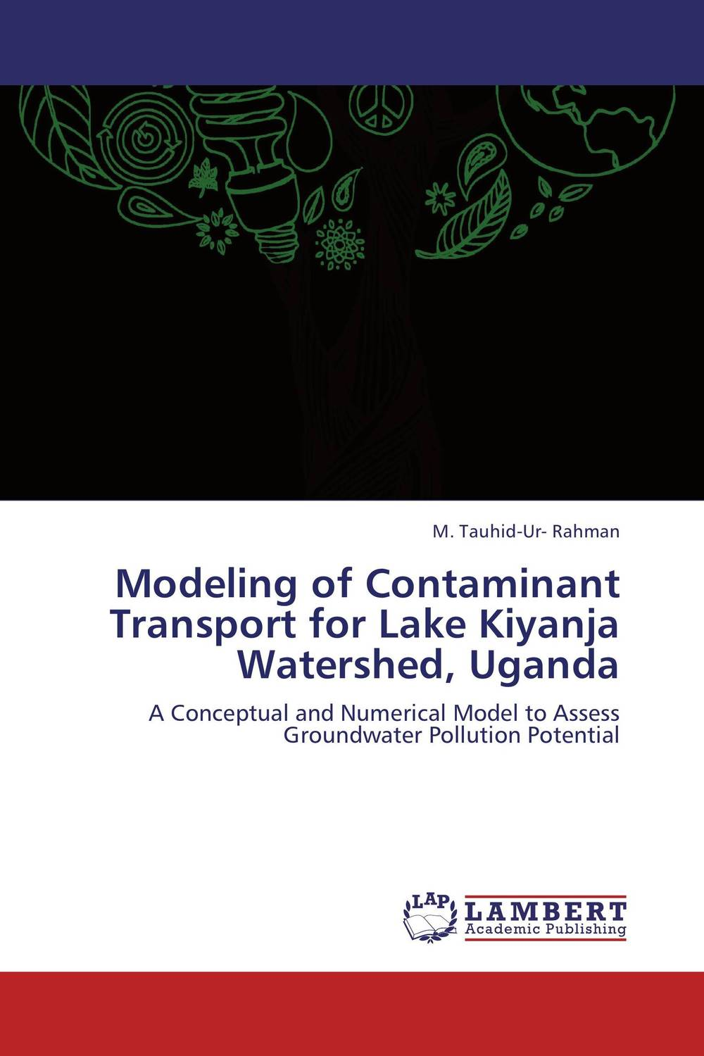 Modeling of Contaminant Transport for Lake Kiyanja Watershed, Uganda antimicrobial contaminant elimination from water and waste sludge
