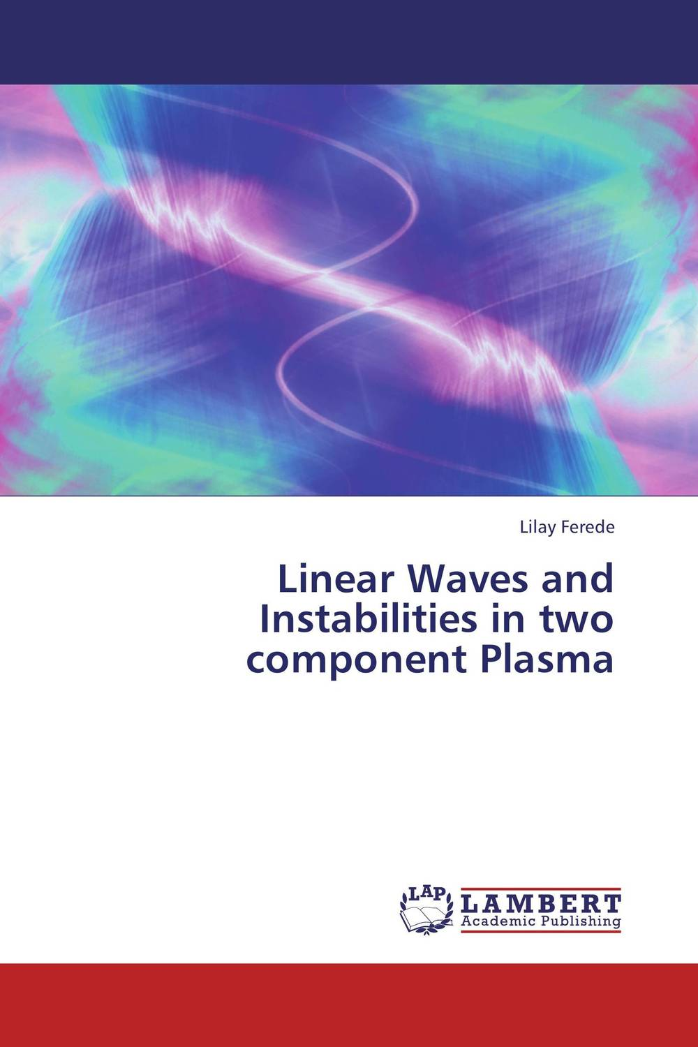Linear Waves and Instabilities in two component Plasma kondratieff waves cycles crises and forecasts