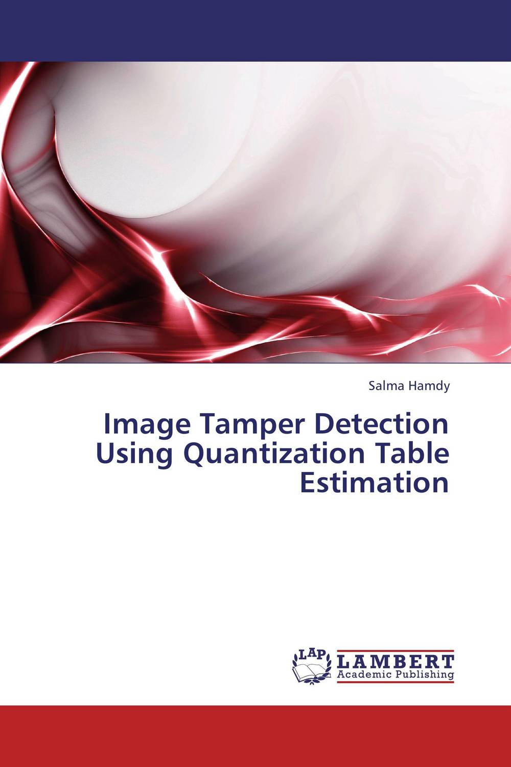 Image Tamper Detection Using Quantization Table Estimation image tamper detection using reversible watermarking