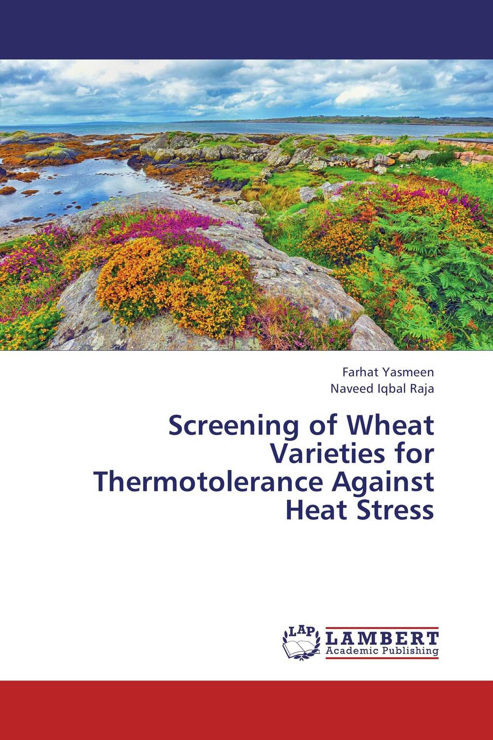 Screening of Wheat Varieties for Thermotolerance Against Heat Stress
