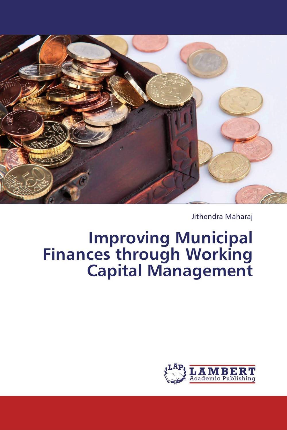 Improving Municipal Finances through Working Capital Management james sagner working capital management applications and case studies