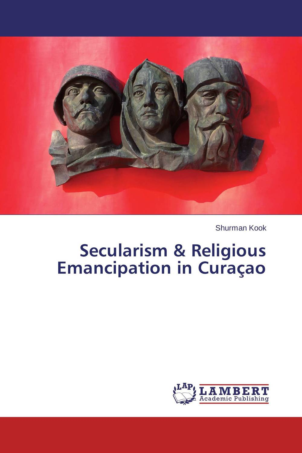 """Secularism & Religious Emancipation in Curacao freedom a documentary history of emancipation 1861a€""""1867 2 volume set"""