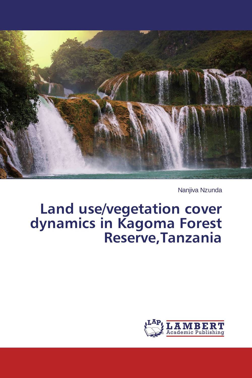 Land use/vegetation cover dynamics in Kagoma Forest Reserve,Tanzania vegetation hong 30