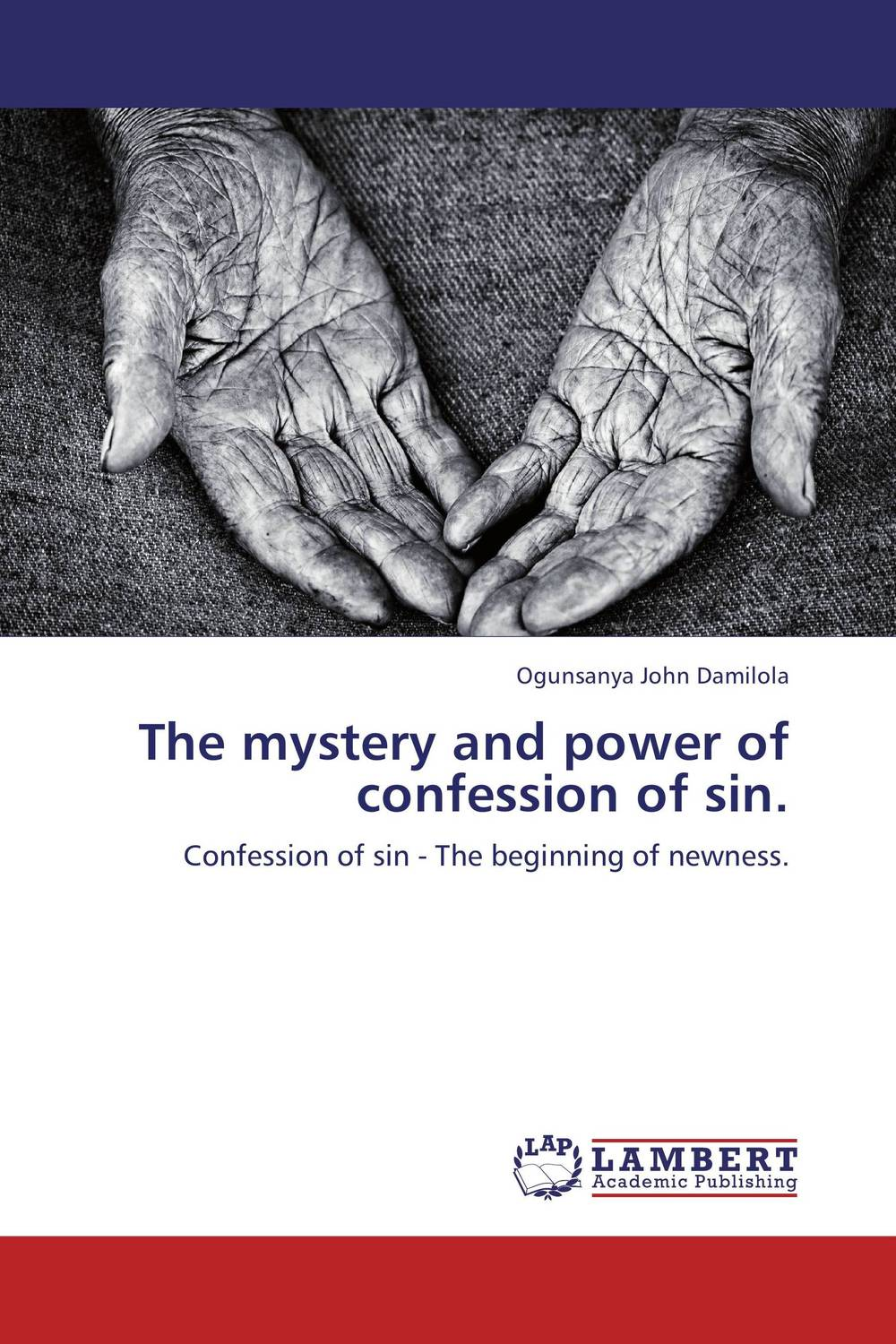 The mystery and power of confession of sin. all we shall know
