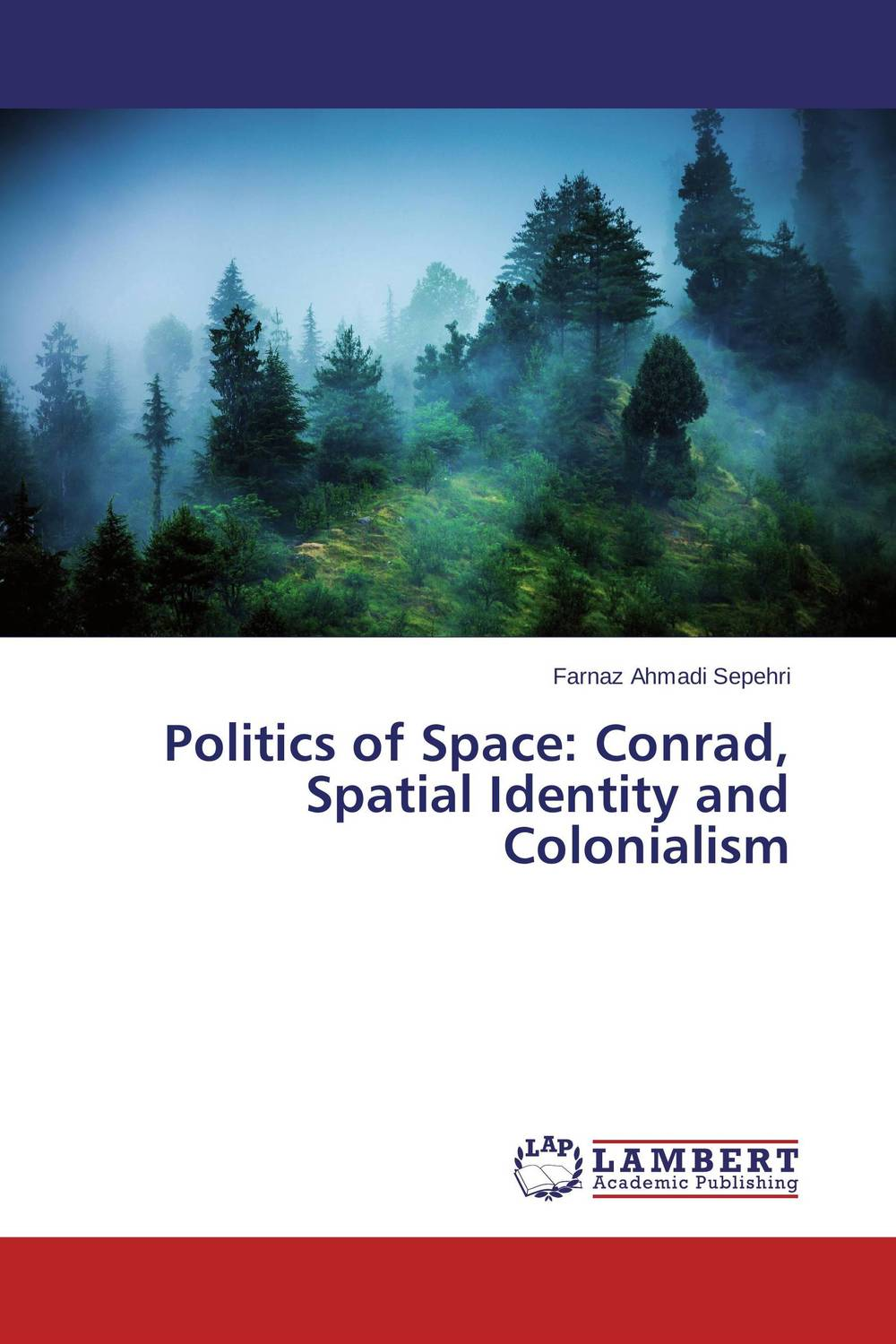 Politics of Space: Conrad, Spatial Identity and Colonialism the identity of the i of the confessions of jeremiah