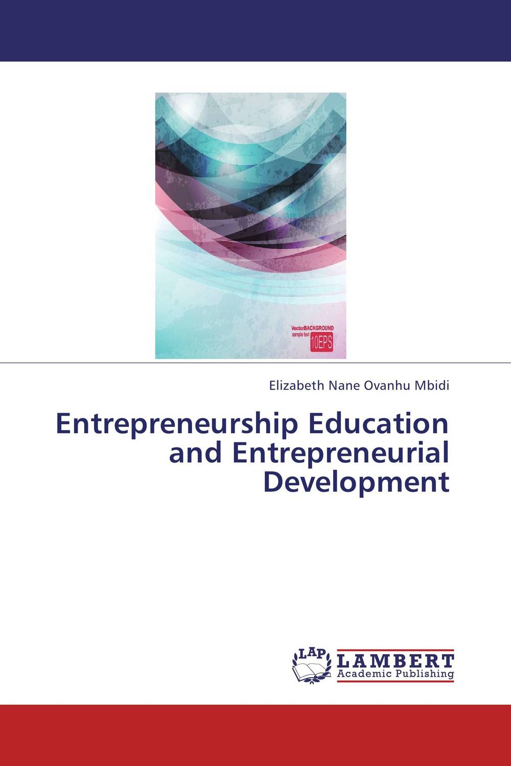 Entrepreneurship Education and Entrepreneurial Development odell education developing core literacy proficiencies grade 12