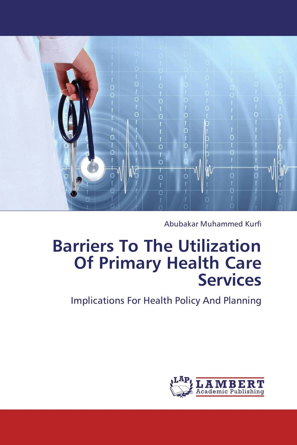 Barriers To The Utilization Of Primary Health Care Services