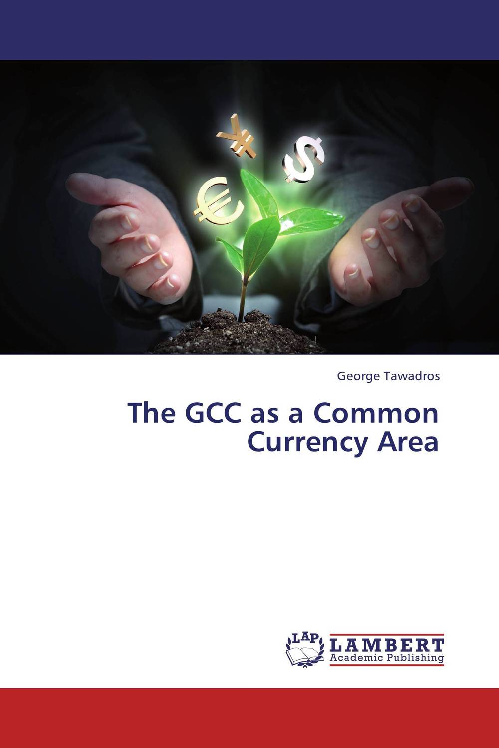 The GCC as a Common Currency Area the common link