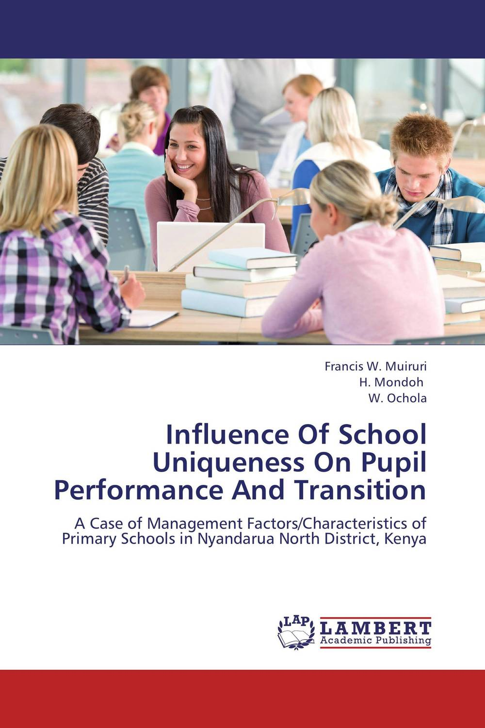 Influence Of School Uniqueness On Pupil Performance And Transition leadership and performance in public secondary schools in kenya