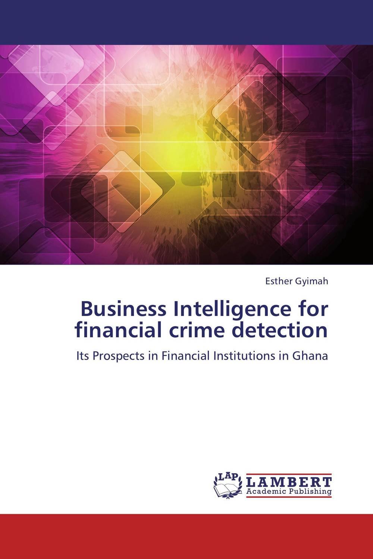 Business Intelligence for financial crime detection jesper thorlund business analytics for managers taking business intelligence beyond reporting