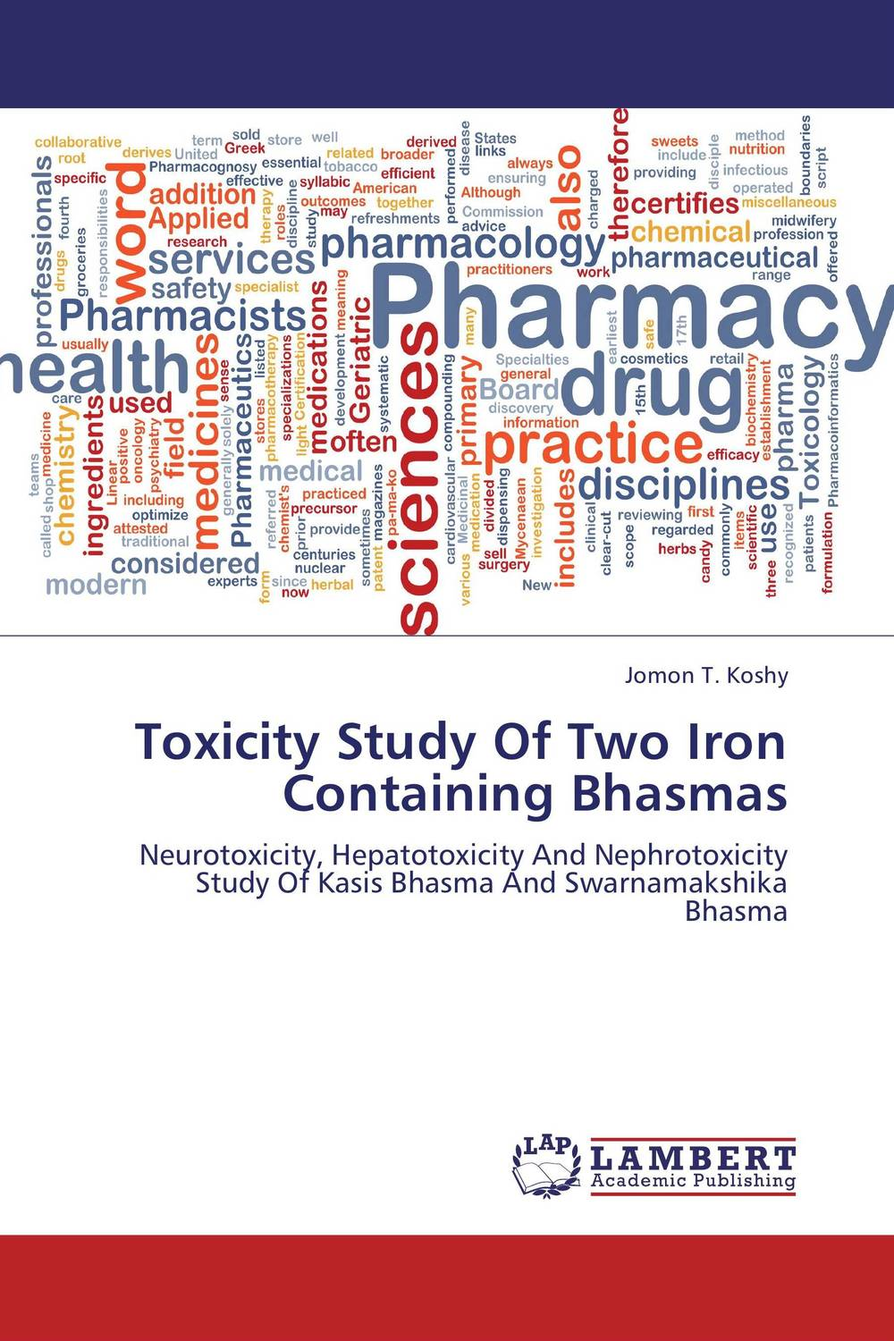 Toxicity Study Of Two Iron Containing Bhasmas