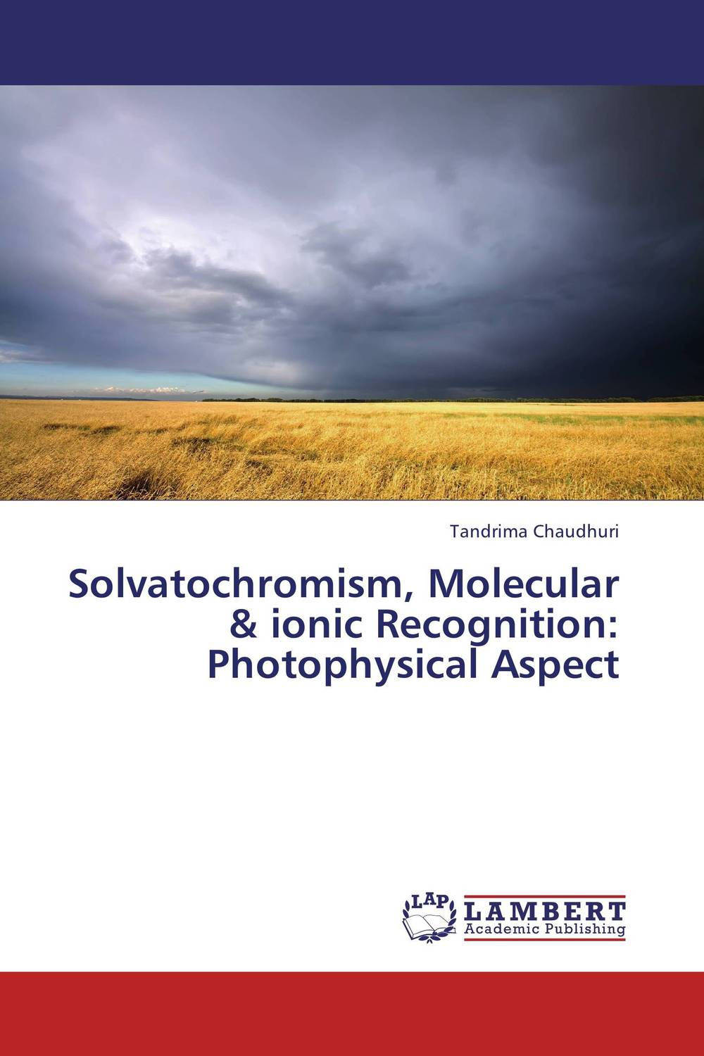 Solvatochromism, Molecular & ionic Recognition: Photophysical Aspect sociologies of interaction