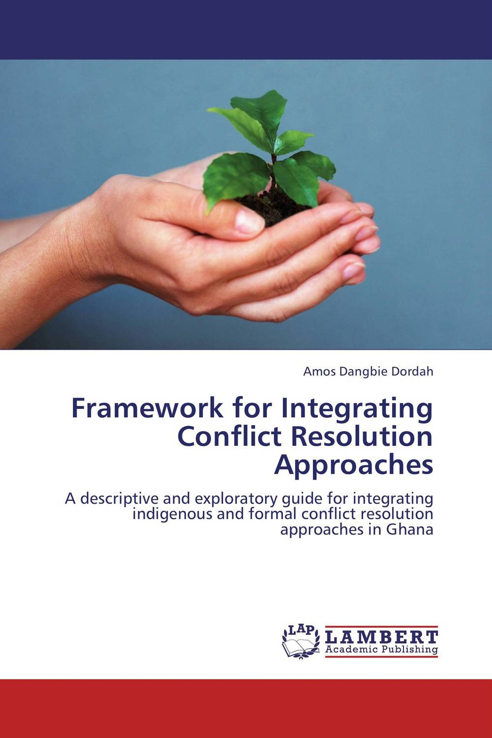 Framework for Integrating Conflict Resolution Approaches conflict resolution in jammu