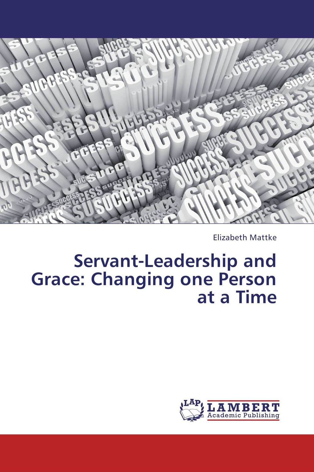 Servant-Leadership and Grace:  Changing one Person at a Time in one person
