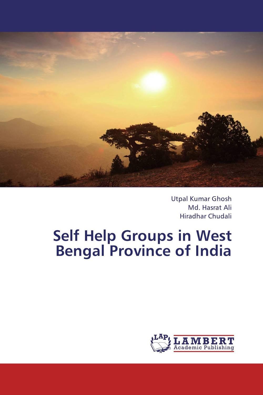 Self Help Groups in West Bengal Province of India atanu sengupta and somnath choudhury growth and sustainability of self help groups in india a case study