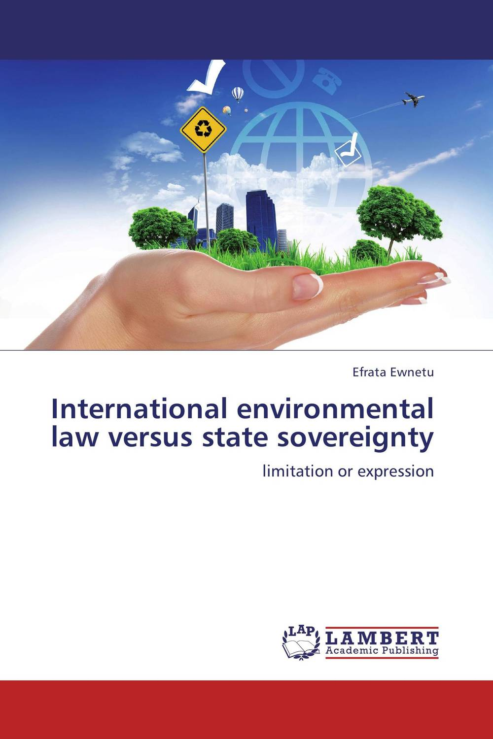 International environmental law versus state sovereignty daniel bodansky the art and craft of international environmental law