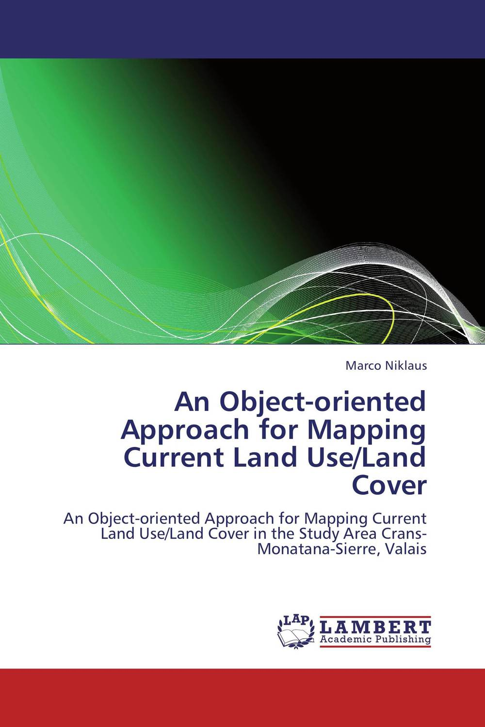 An Object-oriented Approach for Mapping Current Land Use/Land Cover