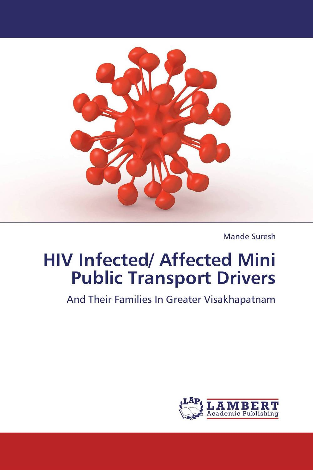 HIV Infected/ Affected Mini Public Transport Drivers hiv aids and public policy in ghana