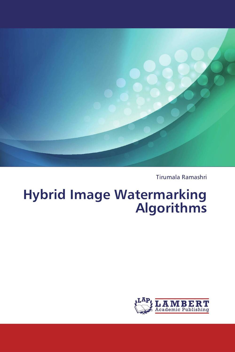 Hybrid Image Watermarking Algorithms performance evaluation of color image watermarking