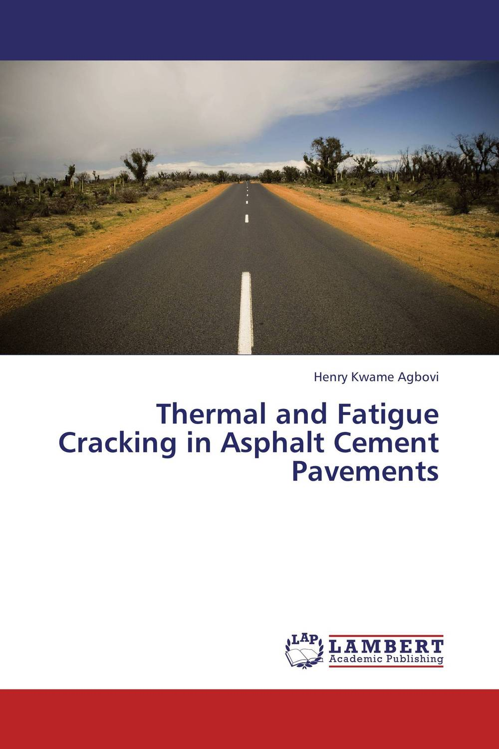 Thermal and Fatigue Cracking in Asphalt Cement Pavements fatigue analysis of asphalt concrete based on crack development