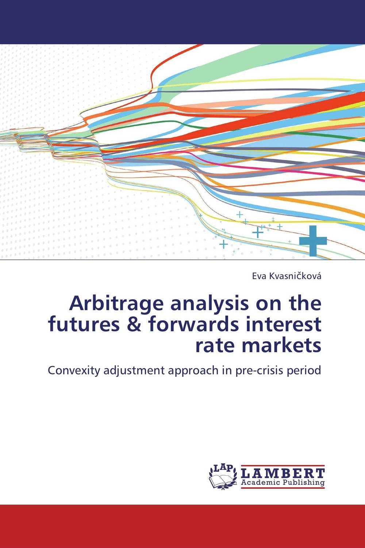 Arbitrage analysis on the futures & forwards interest rate markets riccardo rebonato interest–rate option models