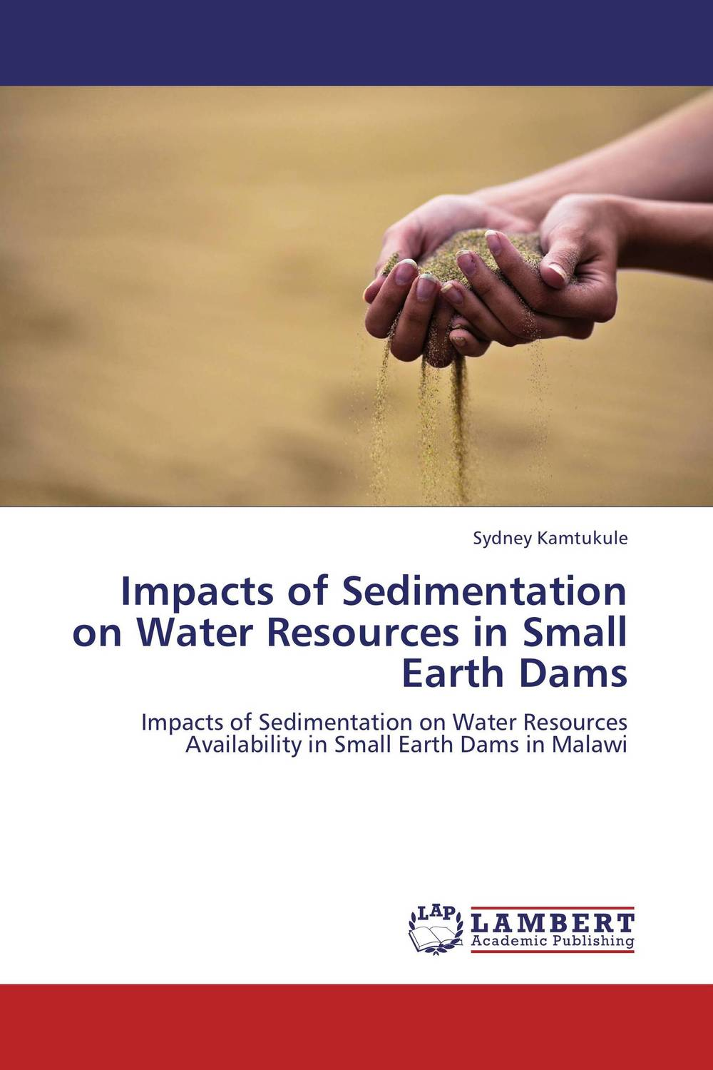 Impacts of Sedimentation on Water Resources in Small Earth Dams earth and biotic resources