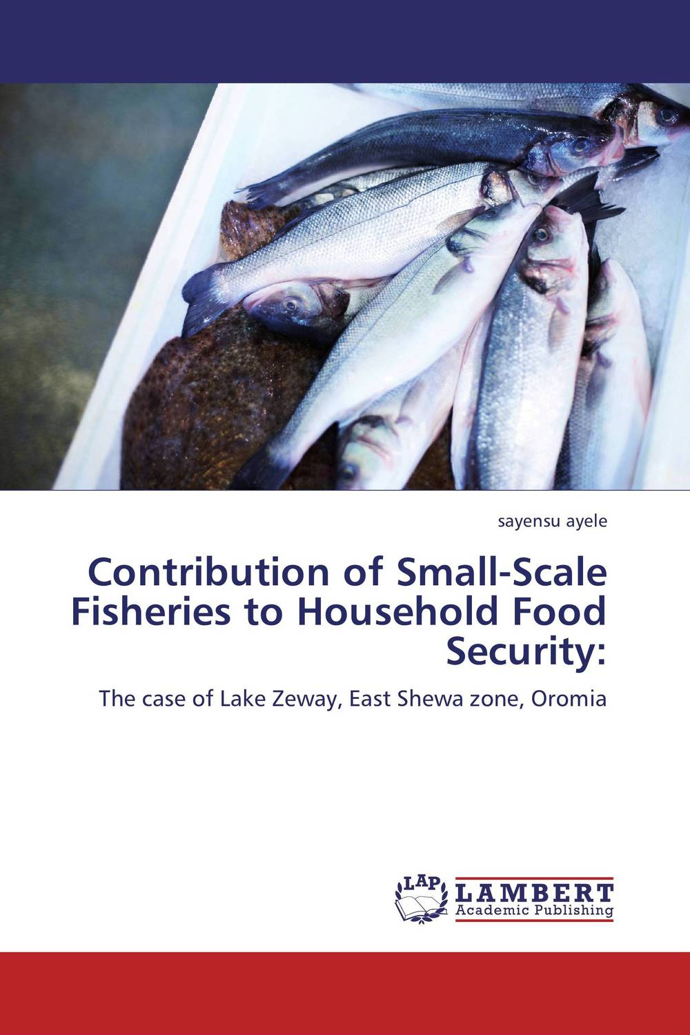 Contribution of Small-Scale Fisheries to Household Food Security: agatha daniel and charles olungah women s indigenous knowledge in household food security