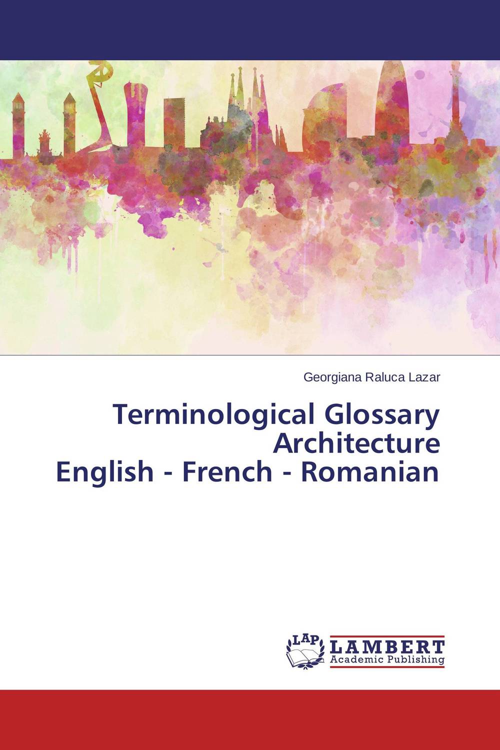 Terminological Glossary Architecture English - French - Romanian linguistic variation in a multilingual setting
