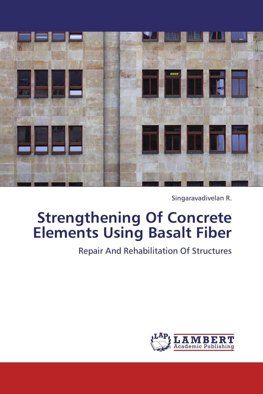 Strengthening Of Concrete Elements Using Basalt Fiber