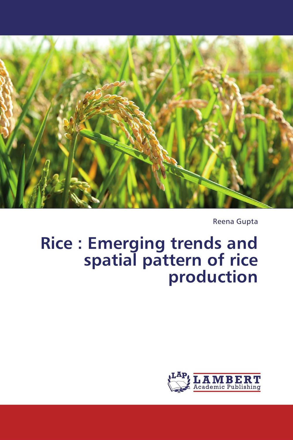 Rice  :     Emerging trends and spatial pattern of rice production ian ziskin three the human resources emerging executive