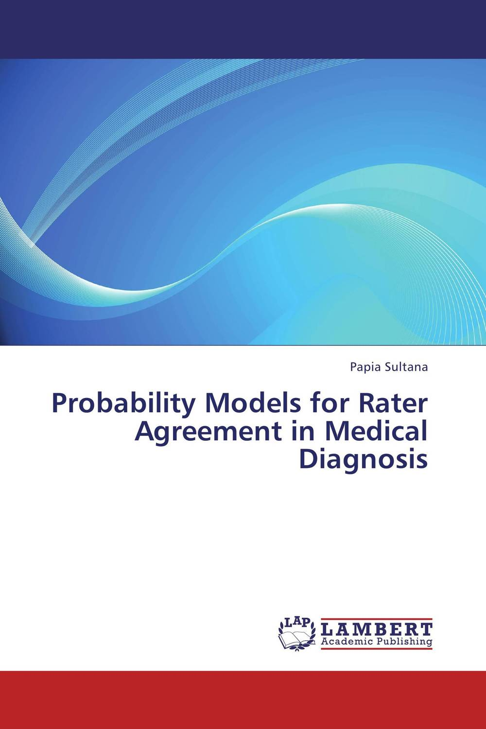 Probability Models for Rater Agreement in Medical Diagnosis