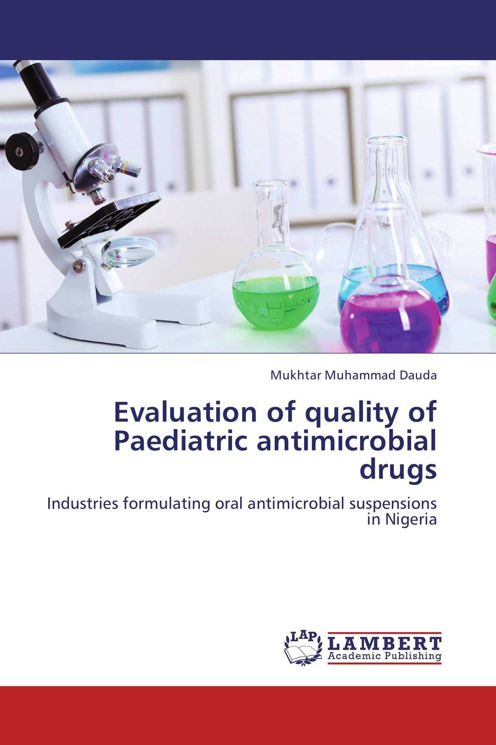 Evaluation of quality of Paediatric antimicrobial drugs