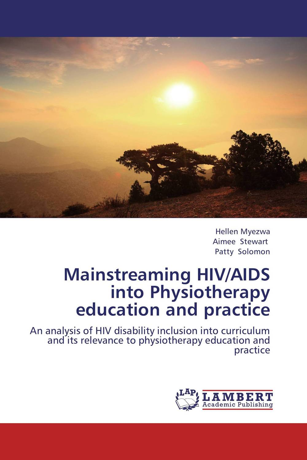 Mainstreaming HIV/AIDS into Physiotherapy education and practice an overview on hiv aids