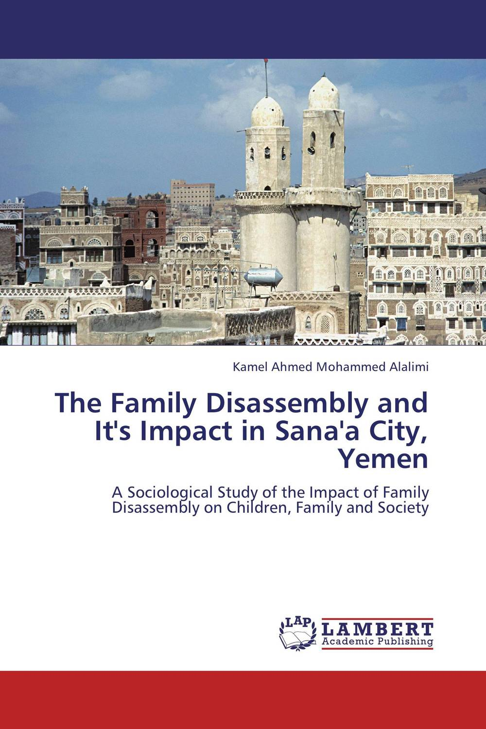 The Family Disassembly and It's Impact in Sana'a City, Yemen family ties