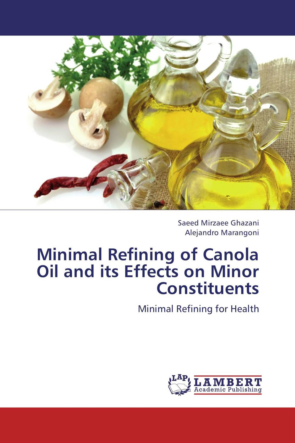 Minimal Refining of Canola Oil and its Effects on Minor Constituents the yeon canola honey polish water вода увлажняющая для лица 270 мл