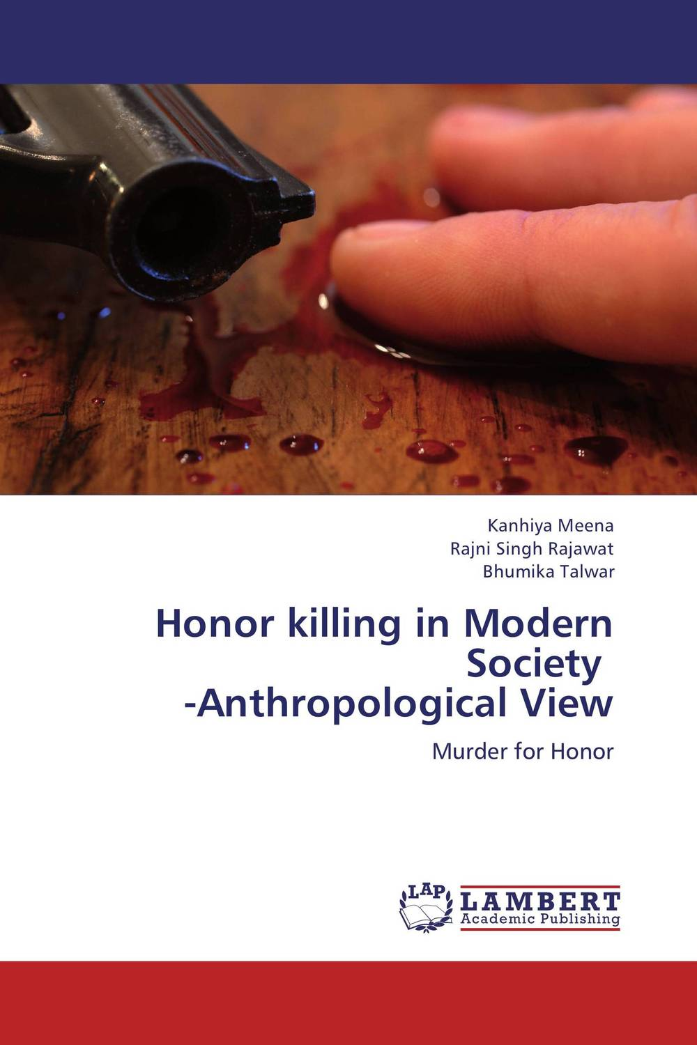 Honor killing in Modern Society -Anthropological View