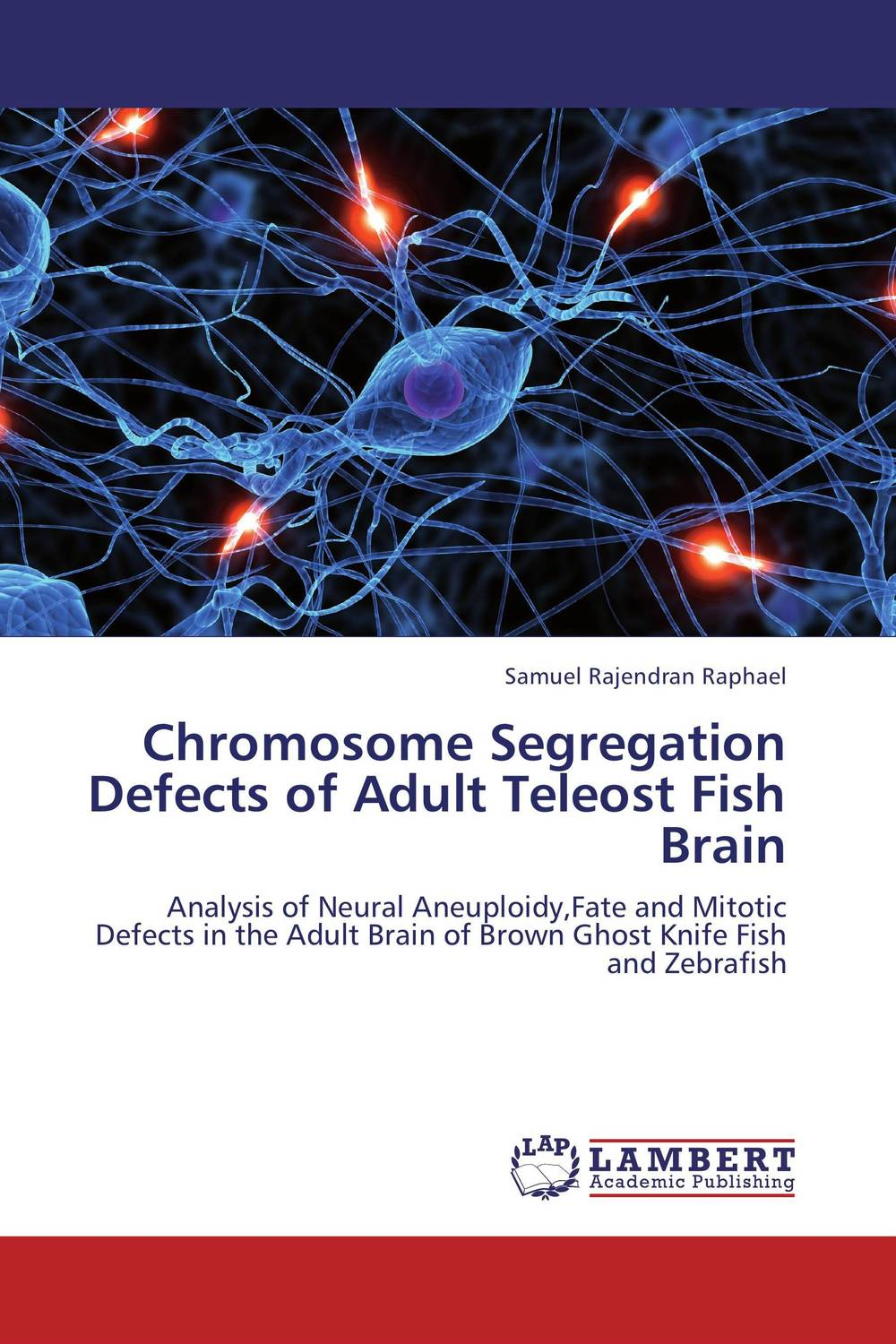 Chromosome Segregation Defects of Adult Teleost Fish Brain venkatachalam deepa parvathi and maddaly ravi anti mitotic polyclonal antibodies for mitotic inhibition