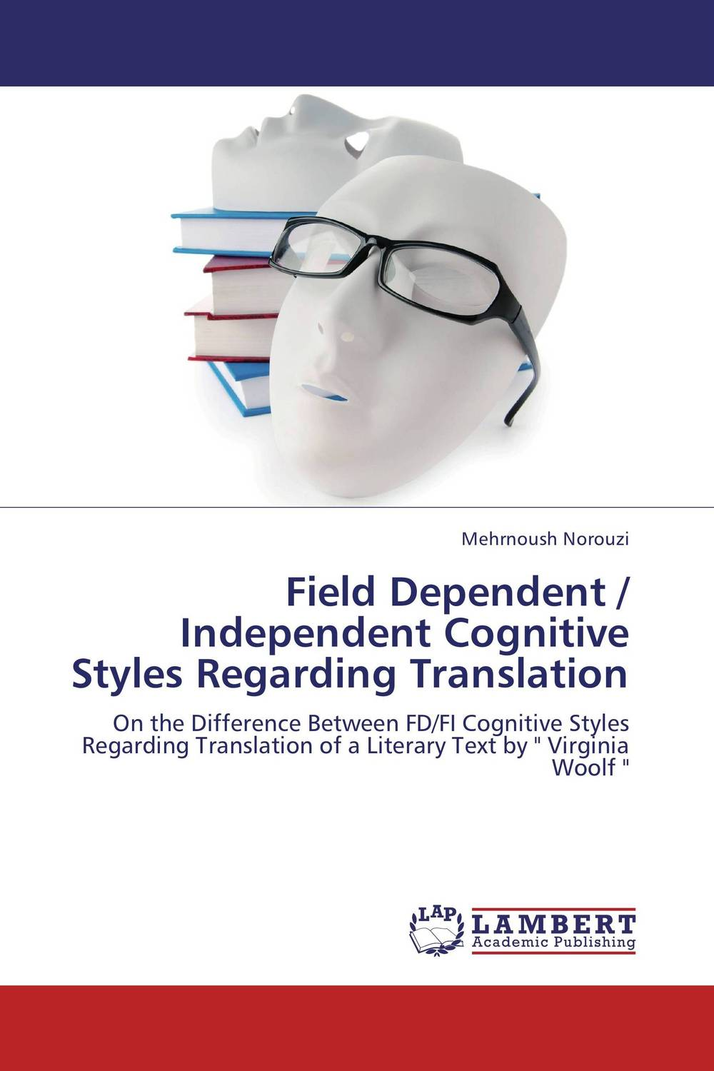 Field Dependent / Independent Cognitive Styles Regarding Translation translation competence development