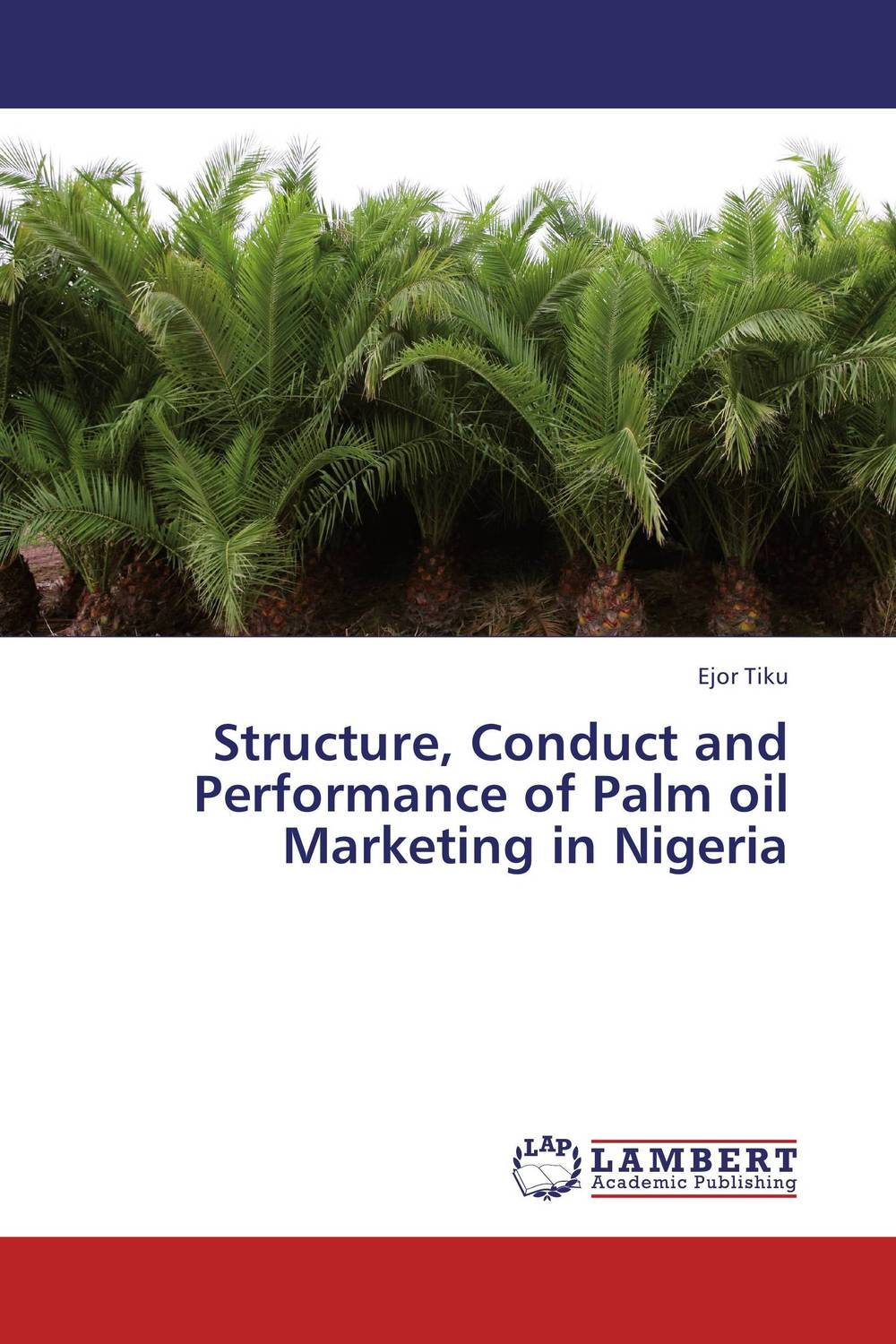 Structure, Conduct and Performance of Palm oil Marketing in Nigeria utilization of palm oil mill wastes