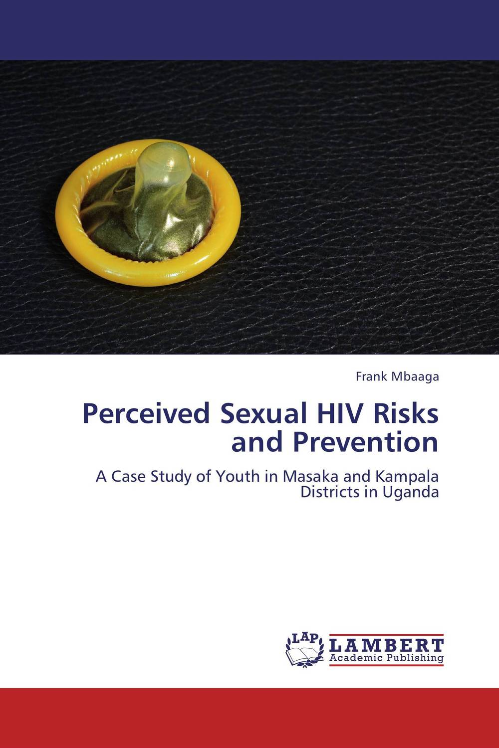 Perceived Sexual HIV Risks and Prevention risk regulation and administrative constitutionalism