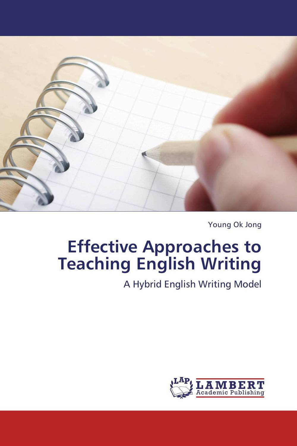 Effective Approaches to Teaching English Writing